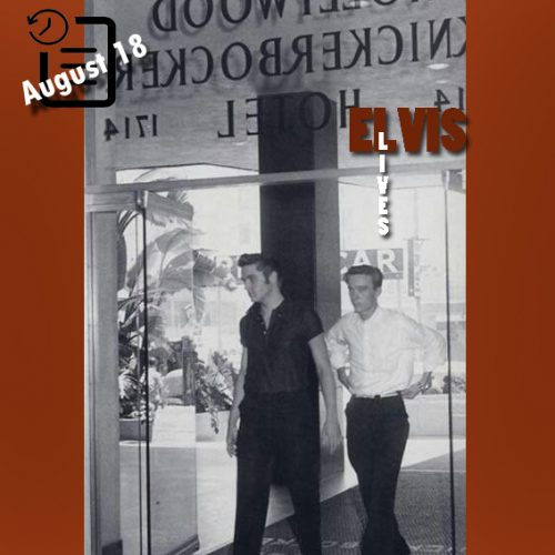 الویس در هتل نیکربوکر هالیوود چنین روزی 18 آگوست 1956