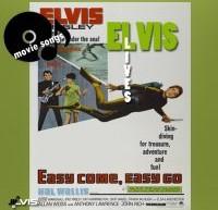 Easy Come, Easy Go – ترانه های اجرا شده در فیلم