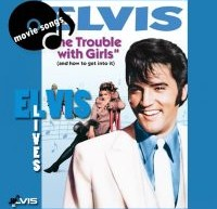 The Trouble with Girls – ترانه های اجرا شده در فیلم