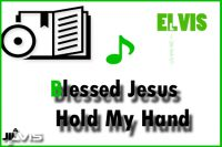 blessed-jesus-hold-my-hand