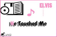 He-Touched-Me