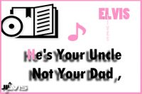He's Your Uncle, Not Your Dad