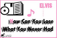 How-Can-You-Lose-What-You-Never-Had