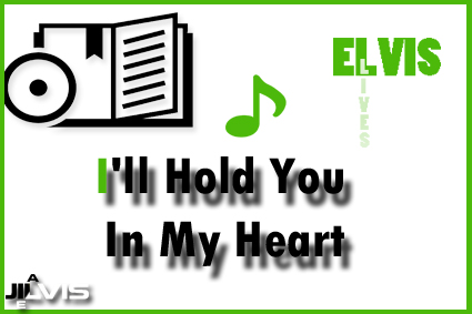 I Ll Hold You In My Heart Elvis Lives