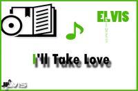 I'll Take Love