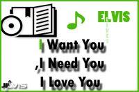 I Want You, I Need You, I Love You