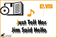 Just-Tell-Her-Jim-Said-Hello