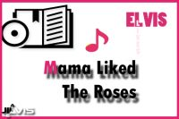 Mama-Liked-The-Roses