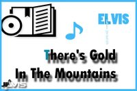 There's Gold In The Mountains