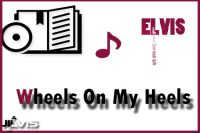 Wheels On My Heels